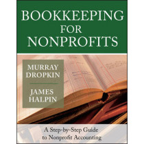 Bookkeeping for Nonprofits: A Step-by-Step Guide to Nonprofit Accounting by Murray Dropkin, 9780787975401