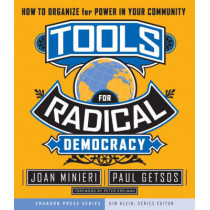 Tools for Radical Democracy: How to Organize for Power in Your Community by Joan Minieri, 9780787979096