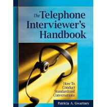 The Telephone Interviewer's Handbook: How to Conduct Standardized Conversations by Patricia A. Gwartney, 9780787986384