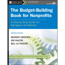 The Budget-Building Book for Nonprofits: A Step-by-Step Guide for Managers and Boards by Murray Dropkin, 9780787996031