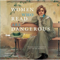 Women Who Read Are Dangerous by Stefan Bollman, 9780789212566