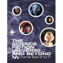 The Science Fiction Universe and Beyond: Syfy Channel Book of Sci-Fi by Michael Mallory, 9780789324474