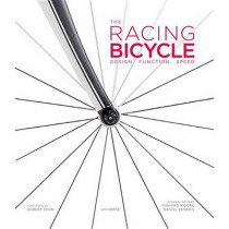 The Racing Bicycle: Design, Function, Speed by Richard Moore, 9780789331014