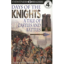 DK Readers L4: Days of the Knights by Christopher Maynard, 9780789429636