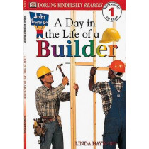 DK Readers L1: Jobs People Do: A Day in the Life of a Builder by Linda Hayward, 9780789473639