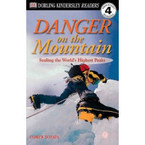 DK Readers L4: Danger on the Mountain: Scaling the World's Highest Peaks by Andrew Donkin, 9780789473851