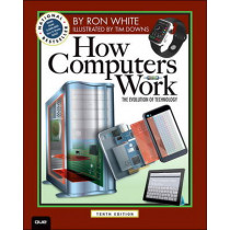 How Computers Work by Ron White, 9780789749840