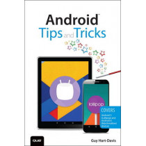 Android Tips and Tricks: Covers Android 5 and Android 6 devices by Guy Hart-Davis, 9780789755834