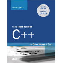 C++ in One Hour a Day, Sams Teach Yourself by Siddhartha Rao, 9780789757746