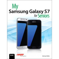 My Samsung Galaxy S7 for Seniors by Michael R. Miller, 9780789757876