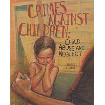 Crimes Against Children: Child Abuse and Neglect by Tracee De Hahn, 9780791042533