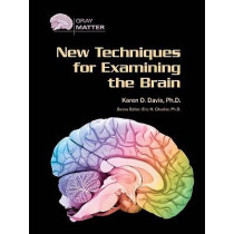 New Techniques for Examining the Brain by Karen D. Davis, 9780791089590