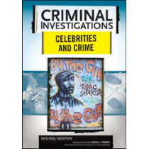 Celebrities and Crime by Michael Newton, 9780791094020