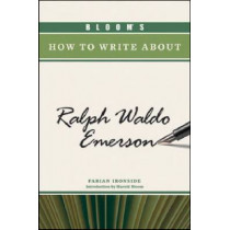 Bloom's How to Write About Ralph Waldo Emerson by Fabian Ironside, 9780791098332