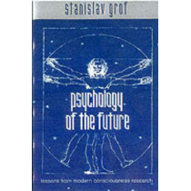 Psychology of the Future: Lessons from Modern Consciousness Research by Stanislav Grof, 9780791446225