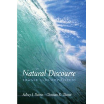 Natural Discourse: Toward Ecocomposition by Sidney I. Dobrin, 9780791453568