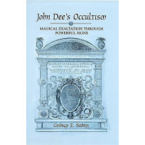 John Dee's Occultism: Magical Exaltation through Powerful Signs by Gyorgy E. Szonyi, 9780791462232