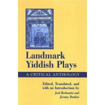 Landmark Yiddish Plays: A Critical Anthology by Joel Berkowitz, 9780791467800