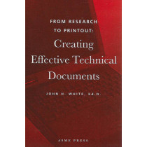 From Research to Printout: Creating Effective Technical Documents, 9780791800607