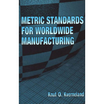 Metric Standards for Worldwide Manufacturing, 9780791802618