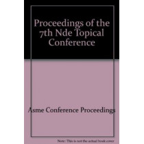 PROCEEDINGS OF THE 7TH NDE TOPICAL CONFERENCE (H01225), 9780791819388