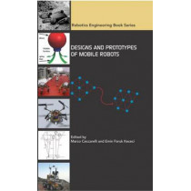 Designs and Prototypes of Mobile Robots by Marco Ceccarelli, 9780791860472