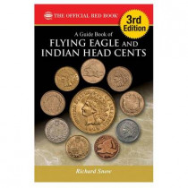 A Guide Book of Flying Eagle and Indian Head Cents, 3rd Edition by Richard Snow, 9780794844127