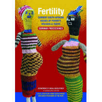 Fertility: Current South African Issues of Poverty, HIV/AIDS & Youth, Seminar Proceedings, 9780796920355