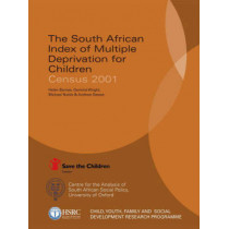 The South African Index of Multiple Deprivation for Children: Census 2001 by Helen Barnes, 9780796922168