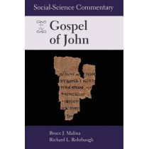 Social-Science Commentary on the Gospel of John by Bruce J. Malina, STD, 9780800629922