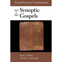Social-Scientific Commentary on the Synoptic Gospels by Bruce J. Malina, STD, 9780800634919