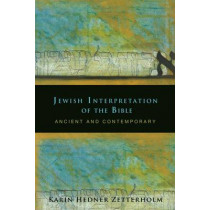 Jewish Interpretation of the Bible: Ancient and Contemporary by Karin Hedner Zetterholm, 9780800697983