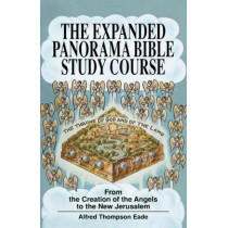 The Expanded Panorama Bible Study Course by Alfred Thompson Eade, 9780800754693