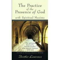 The Practice of the Presence of God with Spiritual Maxims by Brother Lawrence, 9780800785994