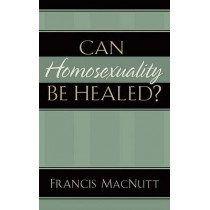 Can Homosexuality Be Healed? by Francis MacNutt, 9780800794095