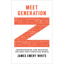 Meet Generation Z: Understanding and Reaching the New Post-Christian World by James Emery White, 9780801017018