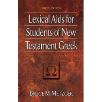 Lexical Aids for Students of New Testament Greek by Bruce M. Metzger, 9780801021800