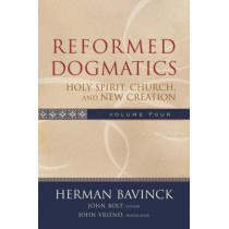 Reformed Dogmatics: Holy Spirit, Church, and New Creation by Herman Bavinck, 9780801026577