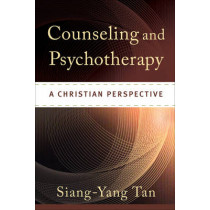 Counseling and Psychotherapy: A Christian Perspective by Siang-Yang Tan, 9780801029660