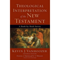 Theological Interpretation of the New Testament: A Book-by-Book Survey by Kevin J. Vanhoozer, 9780801036231