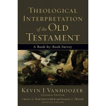 Theological Interpretation of the Old Testament: A Book-by-Book Survey by Kevin J. Vanhoozer, 9780801036248