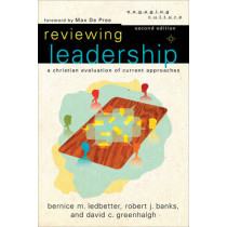 Reviewing Leadership: A Christian Evaluation of Current Approaches by Robert J. Banks, 9780801036293