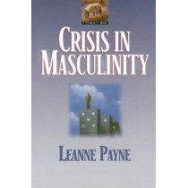 Crisis in Masculinity by Leanne Payne, 9780801053207