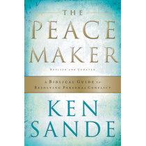 The Peacemaker: A Biblical Guide to Resolving Personal Conflict by Ken Sande, 9780801064852