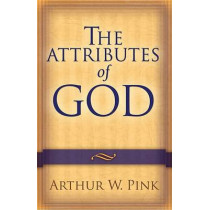 The Attributes of God by Arthur W. Pink, 9780801067723