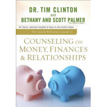 The Quick-Reference Guide to Counseling on Money, Finances & Relationships by Tim Clinton, 9780801072338