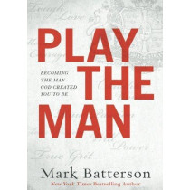 Play the man by Mark Batterson, 9780801075612