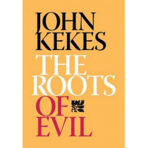 The Roots of Evil by John Kekes, 9780801443688
