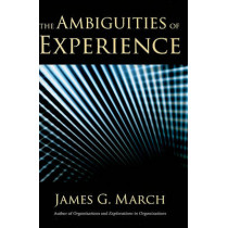 The Ambiguities of Experience by James G. March, 9780801448775