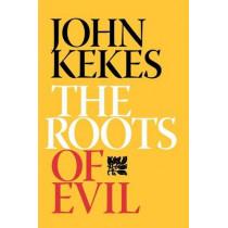 The Roots of Evil by John Kekes, 9780801473814